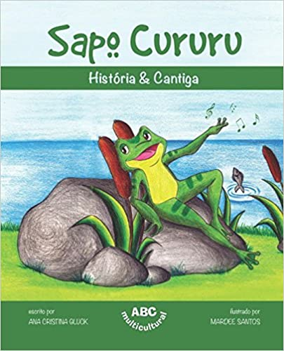Sapo Cururu (História & Cantiga) (Portuguese Edition) (Portuguese)