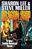 Dragon Ship, Sharon Lee and Steve Miller, 145163918X
