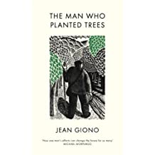 The Man Who Planted Trees by Jean Giono (2015-03-26)