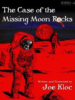 The Case of the Missing Moon Rocks (Kindle Single) by [Kloc, Joe]