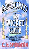Around the Wicket Gate, Charles H. Spurgeon, 0883683121