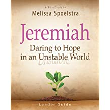 Jeremiah - Women's Bible Study Leader Guide: Daring to Hope in an Unstable World