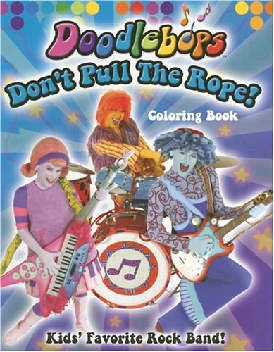 Dont Pull The Rope We Are Doodlebops Kathryn Wheeler 9781933799001 Amazon Books