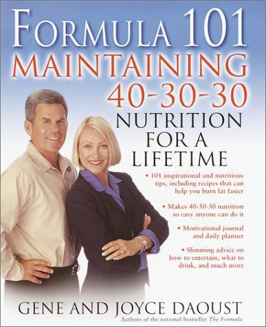 Formula 101: Mastering 40-30-30 Nutrition for Life - New Weight Loss Formula
