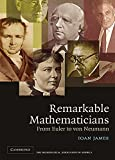 Remarkable Mathematicians: From Euler to von Neumann (Spectrum Series)
