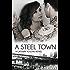 A Steel Town (A Gateway to Love Novel Book 3)
