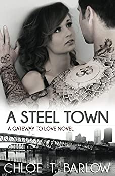 A Steel Town (A Gateway to Love Novel Book 3) by [Barlow, Chloe T.]