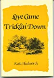 Love Came Tricklin' Down, Rosa Bludworth, 0533102626