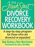 Fresh Start Divorce Recovery Workbook, Bob Burns and Tom Whiteman, 0840796226