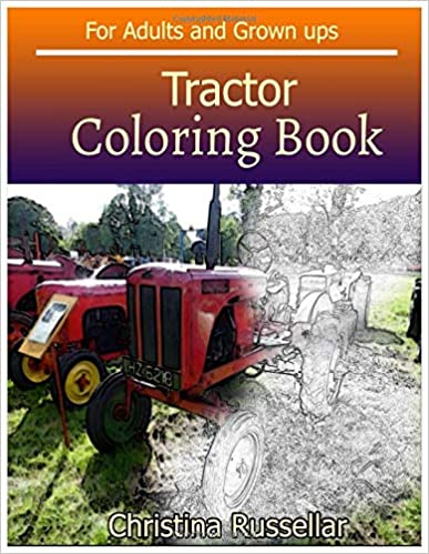 TRACTOR Coloring Book For Adults and Grown ups: TRACTOR ...