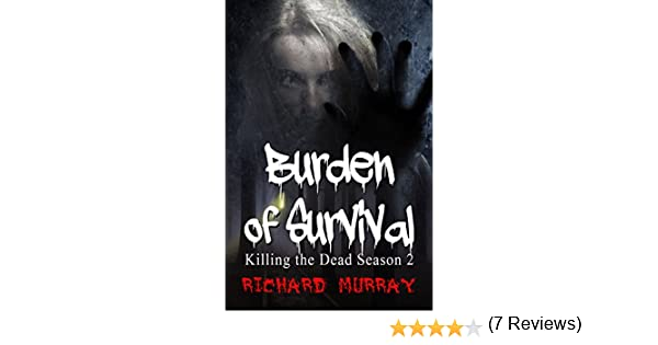 Amazon burden of survival killing the dead season two amazon burden of survival killing the dead season two ebook richard murray kindle store fandeluxe Ebook collections