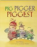 Pig, Pigger, Piggest