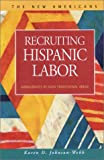 Recruiting Hispanic Labor : Immigrants in Non-Traditional Areas, Johnson-Webb, Karen D., 1931202664