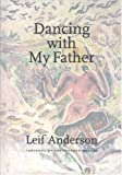 Dancing with My Father, Leif Anderson, 1578067227
