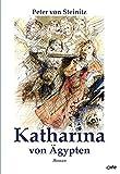 Katharina von Ägypten: Roman