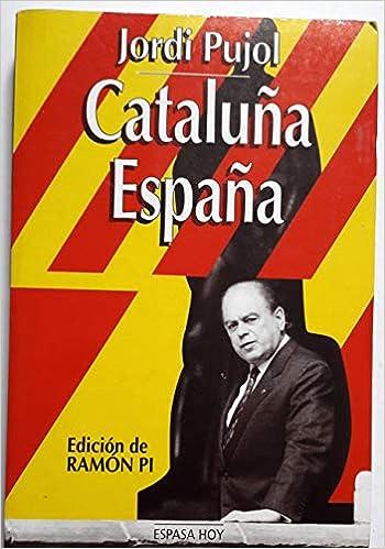 Cataluña España: Amazon.es: Jordi Pujol: Libros