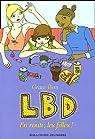 LBD, Tome 2 : En route, les filles ! par Dent