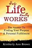 How Life Really Works, Kimberly Brown, 1492327271
