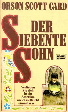 Orson Scott Card - Der siebente Sohn (Die Legende von Alvin, dem Schmied 1)