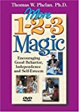 : More 1-2-3 Magic: Encouraging Good Behavior, Independence, and Self-Esteem