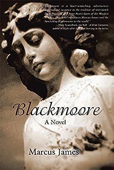 Blackmoore: A Novel by [Marcus James]