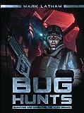 Bug Hunts: Surviving and Combating the Alien Menace (Dark Osprey)