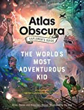 #10: The Atlas Obscura Explorer's Guide for the World's Most Adventurous Kid