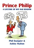 img - for Prince Philip: A Lifetime of Wit and Wisdom book / textbook / text book