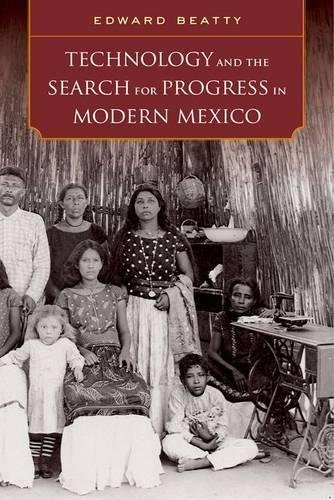 Technology and the Search for Progress in Modern Mexico