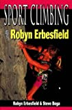 Sport Climbing with Robyn Erbesfield, Robyn Erbesfield and Steven Boga, 0811729303