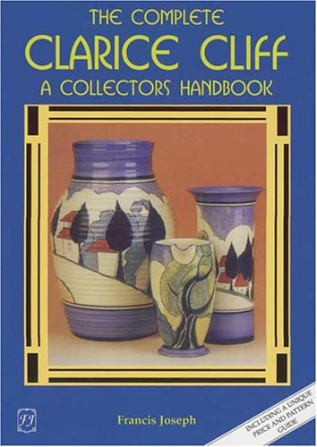 (The Complete Clarice Cliff: A Collector's Handbook)
