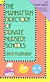 The Manhattan Directory of Private Nursery Schools, Linda Faulhaber, 1569471282
