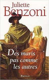 Des maris pas comme les autres, Benzoni, Juliette