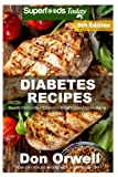 Diabetes Recipes: Over 310 Diabetes Type-2 Quick & Easy Gluten Free Low Cholesterol Whole Foods Diabetic Eating Recipes full of Antioxidants & ... Weight Loss Transformation) (Volume 2)