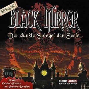 Der dunkle Spiegel der Seele (Black Mirror) Hörbuch