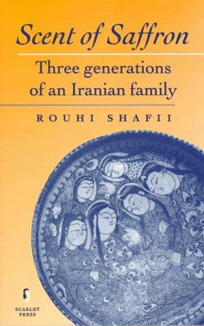 (Scent of Saffron: Three Generations of an Iranian)