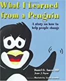 What I Learned from a Penguin: A Story on How to Help People Change