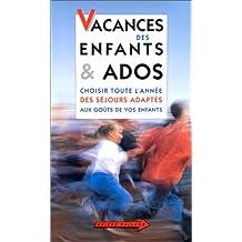 VACANCES DES ENFANTS ET ADOS  CHOISIR TOUTE L'ANN
