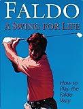 Faldo: A Swing for Life