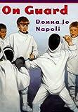 On Guard, Donna Jo Napoli, 0525457593