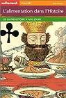 L'alimentation dans l'histoire. De la préhistoire à nos jours par Autrement