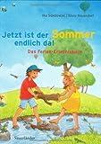 Jetzt ist der Sommer endlich da!: Das Ferien-Erlebnisbuch