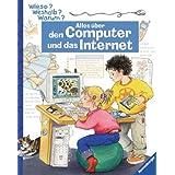Wieso? Weshalb? Warum? Alles über den Computer und das Internet. ( Ab 5 J.).