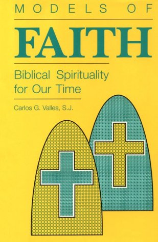 Models of Faith: Biblical Spirituality for Our Time (Campion Book)