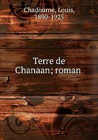 Terre de Chanaan par Louis Chadourne