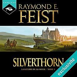Magicien : Silverthorn (La Guerre de la Faille 3)