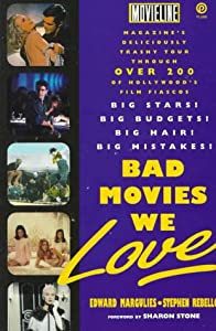 Bad Movies We Love (Plume) Edward Margulies, Stephen Rebello and Sharon Stone