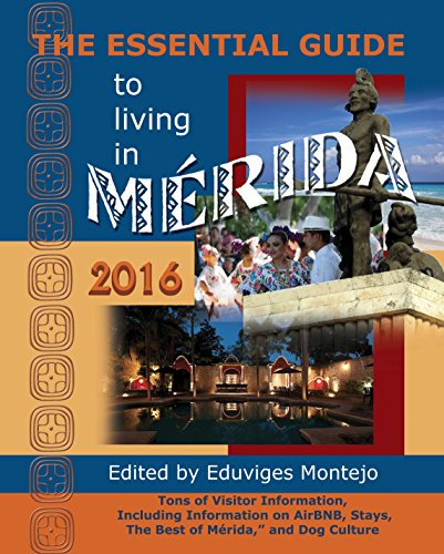 the-essential-guide-to-living-in-merida-2016-tons-of-visitor-information-including-information-on-ai