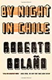 By Night in Chile, Roberto Bolaño, 0811215474