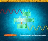 High Performance Mind: Mastering Brainwaves for Relaxation, Insight, Healing and Creativity